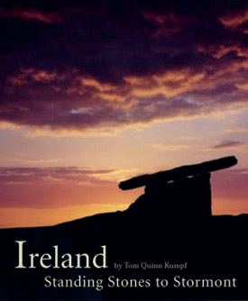 Ireland: Standing Stones to Stormont by Tom Quinn Kumpf