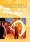 Stonehenge: Celebration & Subversion